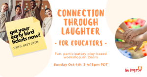 Connection Through Laughter for Educators - A Virtual Play Workshop @ Zoom (details to come) | Victoria | British Columbia | Canada